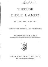 Through Bible Lands: Notes of Travel in Egypt, the Desert, and Palestine
