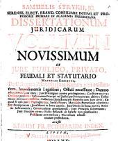 Dissertationes Iuridicae De Selectis Utriusque Materiis: Samuelis Strykii ... Dissertationum Juridicarum Volumen Novissimum Ex Jure Publico, Privato, Feudali Et Statutario. 5