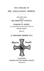Containing The Sermones Catholici, Or Homilies Of Aelfric. In The Original Anglo-Saxon, With An English Version ; By Benjamin Thorpe