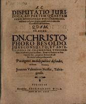 Disp. iur. ad partem quartam Iuris municipalis Wirttembergici exhibens insignes aliquot quaestiones in materia successionis ab intestato