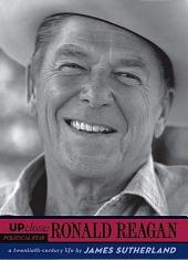 Ronald Reagan: A Twentieth-Century Life