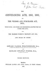 The Conveyancing Acts, 1881, 1882 and the Vendor and Purchases Act, 1874; Also the Married Women's Property Act, 1882 and Rules of Court