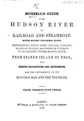 Munsell's Guide to the Hudson River by railroad and steamboat, with eight colored maps, etc. [By Franklin B. Hough.]