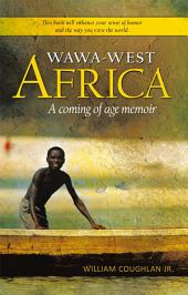 WaWa-West Africa: A coming of age memoir