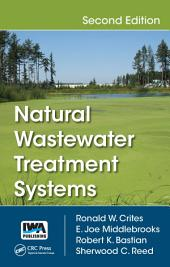 Natural Wastewater Treatment Systems, Second Edition: Edition 2