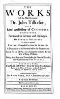 The Works of the Most Reverend Dr  John Tillotson Containing Two Hundred Sermons and Discourses  on Several Occasions     PDF