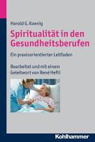 Spiritualit  t in den Gesundheitsberufen PDF