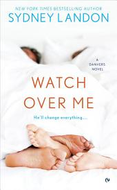 Watch Over Me: A Danvers Novel