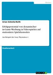 Erfolgspotential von dynamischer in-Game-Werbung in Videospielen auf stationären Spielekonsolen: Am Beispiel der Sony Playstation 4