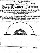 Cometa disparens: das ist: gründlicher Bericht von dem fernern Lauff des Komet-Sterns, biß zu dessen völliger Verlöschung : darbey noch ferner unterschiedliche Sachen abgehandlet werden, welche zu solcher Wissenschafft nöthig ; deme mit angefügt wird was von der grossen Zusammen-Kunfft der beyden obern Planeten, Saturni und Jovis, item der grossen 1684 erscheinenden Sonnen-Finsternuß zu halten