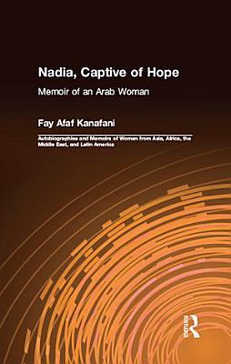 Nadia  Captive of Hope  Memoir of an Arab Woman