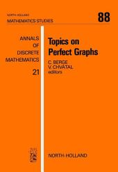 Topics on Perfect Graphs