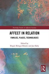 Affect in Relation: Families, Places, Technologies