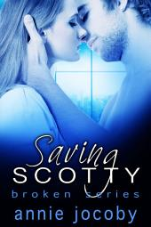 Saving Scotty: Broken Book Two