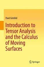 Introduction to Tensor Analysis and the Calculus of Moving Surfaces PDF
