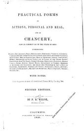 Practical Forms in Actions: Personal and Real, and in Chancery, Now in Common Use in the State of Ohio ... with Notes ...