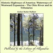 Historic Highways of America: Waterways of Westward Expansion - The Ohio River and its Tributaries