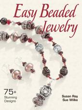 Easy Beaded Jewelry: 75+ Stunning Designs, Edition 3