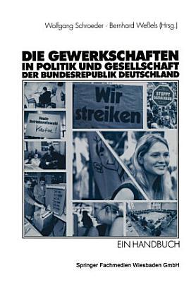 Die Gewerkschaften in Politik und Gesellschaft der Bundesrepublik Deutschland PDF