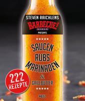 Steven Raichlens Barbecue Bible  Saucen  Rubs  Marinaden   Grillbutter PDF