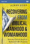 Recovering from Biblical Manhood and Womanhood Video Study