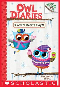 Warm Hearts Day  A Branches Book  Owl Diaries  5  Book