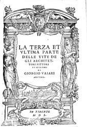 Vite de piu eccellenti Architetti, Pittori, et Scultori Italiani, da Cimabue insino a' tempi nostri (etc.)