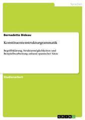 Konstituentenstrukturgrammatik: Begriffsklärung, Strukturmöglichkeiten und Beispielbearbeitung anhand spanischer Sätze