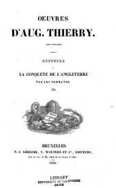 Histoire de la conquête de l'Angleterre par les Normands: Volumes3à4