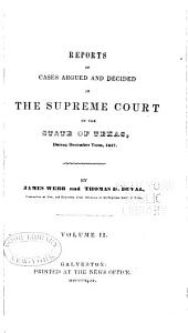 Reports of Cases Argued and Decided in the Supreme Court of the State of Texas: Volume 2