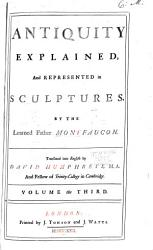 Antiquity Explained And Represented In Sculptures Book PDF
