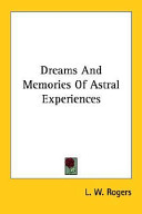 Dreams and Memories of Astral Experiences
