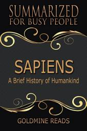 SAPIENS – Summarized for Busy People: A Brief History of Humankind: Based on the Book by Yuval Noah Harari