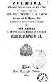 Zelmira dramma per musica in un atto [la poesia del dramma è del fu sig. Andrea Leone Tottola