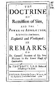 The Doctrine of Remission of Sins  and the Power of Absolution  as Set Forth in a Late Sermon  Explain d and Vindicated Book