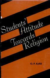 Students' Attitude Towards Religion in Relation to Personality Characteristics, Intelligence, and Socio-economic Status