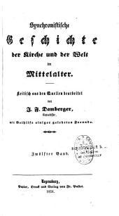Synchronistische Geschichte der Kirche und der Welt im Mittelalter: Band 12