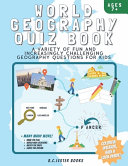 World Geography Quiz Book  A Variety of Fun and Increasingly Challenging Geography Questions for Kids  A Great Geography Gift for Children  PDF