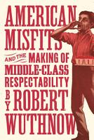 American Misfits and the Making of Middle Class Respectability PDF