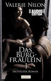 Das Burgfräulein 1 - Erotischer Roman (( Audio )) [Edition Edelste Erotik]: Buch & Hörbuch