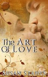 The Art Of Love: Romance Erotica: (Adults Only Erotica)