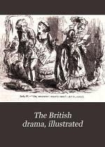 The British drama, illustrated