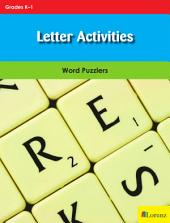 Letter Activities: Word Puzzlers for Grades K-1
