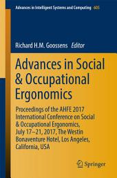 Advances in Social and Occupational Ergonomics: Proceedings of the AHFE 2017 Conference on Social and Occupational Ergonomics, July 17-21, 2017, Los Angeles, California, USA