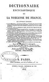 Dictionnaire encyclopédique de la noblesse de France: Volume1