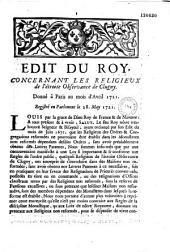 Edit du roy, concernant les religieux de l'étroite observance de Clugny. Donné à Paris au mois d'avril 1721. Registré en Parlement le 28. may 1721