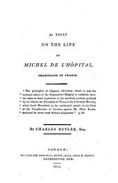 An Essay on the Life of Michel de l ́Hopital, Chancellor of France
