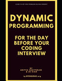 Dynamic Programming for the Day Before Your Coding Interview PDF