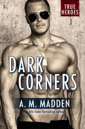 Dark Corners: A True Heroes Novel