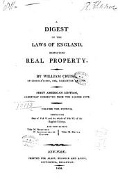 A Digest of the Laws of England: Respecting Real Property, Volume 4